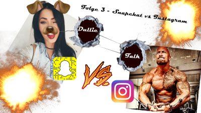 DullieTalk Folge 3 - Snapchat vs Instagram Thumbnail