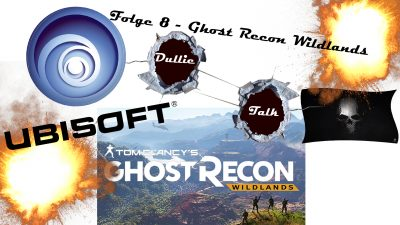 DullieTalk Folge 9 - Ghost Recon Wildlands Thumbnail